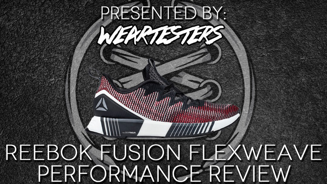 7f273f81272c Reebok Fusion Flexweave Performance Review