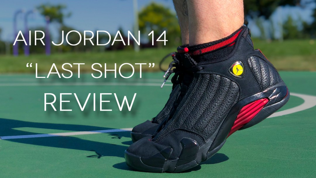 b1523893938 Air Jordan 14 'Last Shot' Retro 2018 | Review - WearTesters