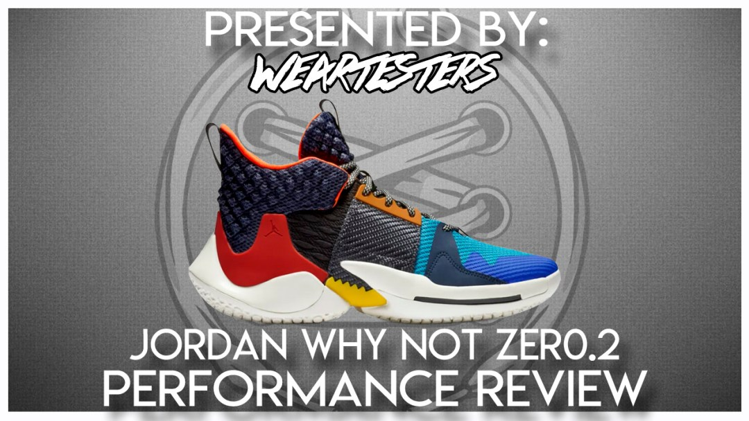 huge selection of e38ac 9d8a2 Jordan Why Not Zero.2 Performance Review - WearTesters