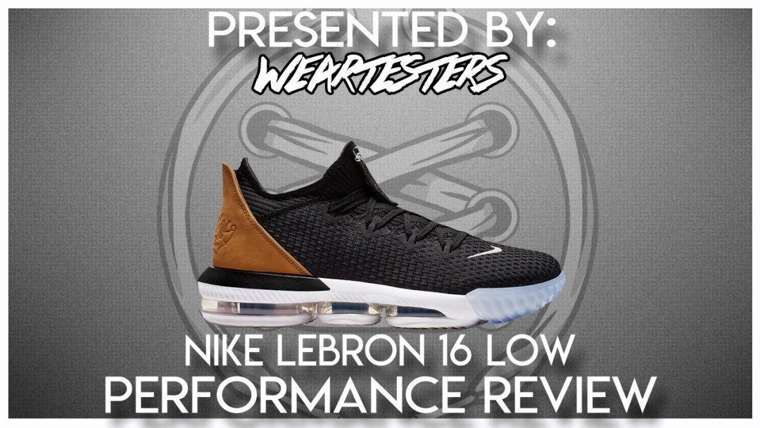 the best attitude 2f2fb c013f Nike LeBron 16 Low Performance Review - WearTesters