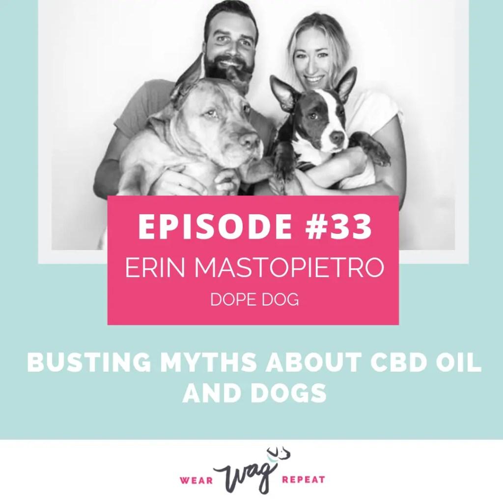 Podcast Episode 33: Erin Mastopietro of Dope Dog