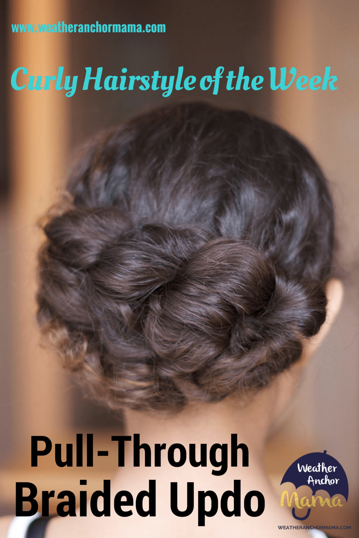Curly Hairstyle Of The Week Pull Through Braided Updo