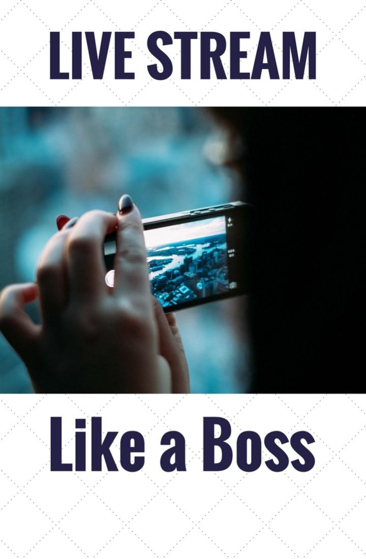 How to Live Stream Like a Boss