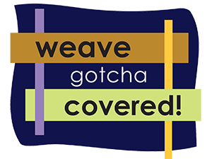 Weave Gotcha Covered!