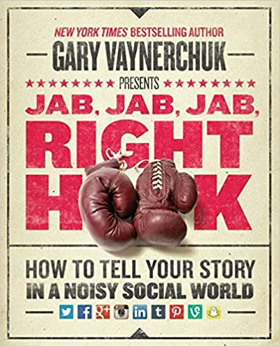 Jab Jab Jab Right Hook digital marketing books