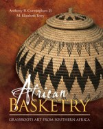 African Basketry – Grassroots Art from Southern Africa