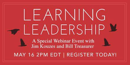 Learning Leadership – with Jim Kouzes & Bill Treasurer