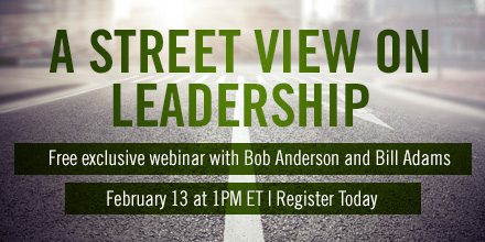 A Street View on Leadership – With Bob Anderson and Bill Adams