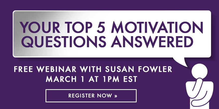 Your Top 5 Motivation Questions Answered – With Susan Fowler