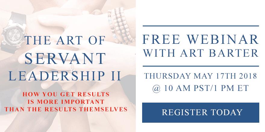 The Art of Servant Leadership II – With Art Barter