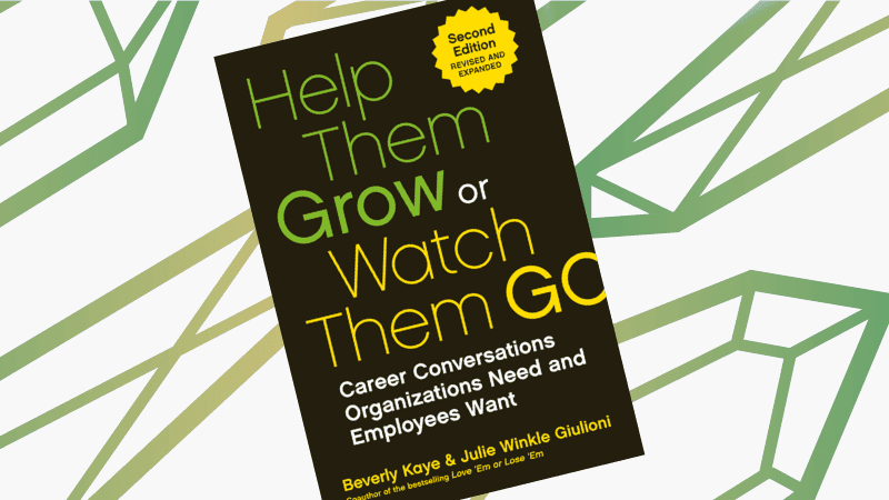 Help Them Grow or Watch Them Go, 2nd Edition