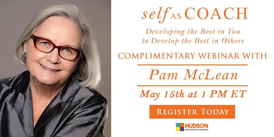 Self as Coach: Developing the Best in You to Develop the Best in Others – with Pam McLean
