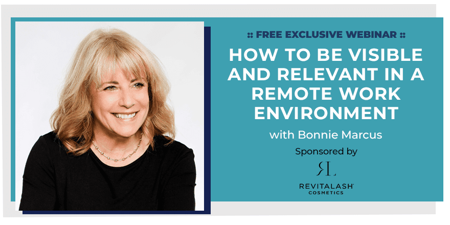 How to Be Visible and Relevant in a Remote Work Environment – With Bonnie Marcus