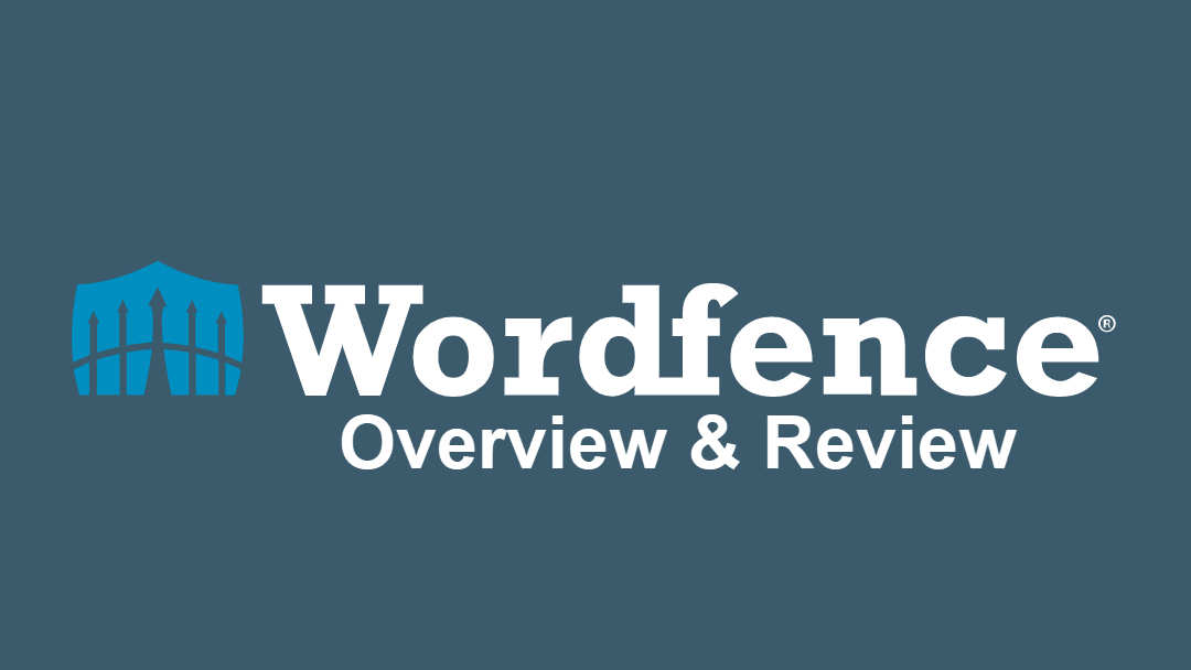 WordFence Security Plugin Overview & Review