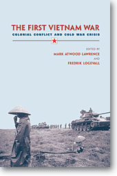 The First Vietnam War: Colonial Conflict and Cold War Crisis JPG