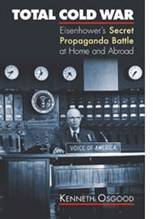 Total Cold War: Eisenhower's Secret Propaganda Battle at Home and Abroad JPG