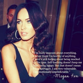 "Megan Fox is ""Insecure about everything"""