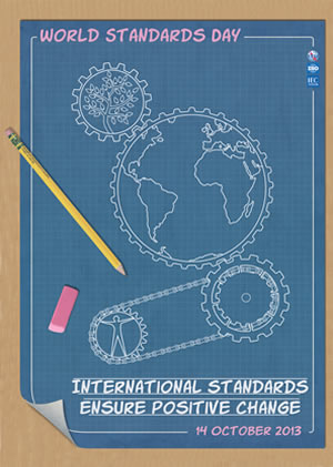 "Poster for World Standards Day 2013, showing the world inside a cogwheel connected to other cogwheels. A text at the bottom says: ""International Standards Ensure Positive Change"""