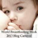 World Breastfeeding Week 2013 Blog Carnival - NursingFreedom.org and The San Diego Breastfeeding Center