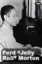 Ferd 'Jelly Roll' Morton