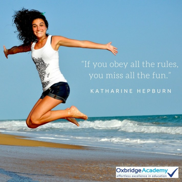 If you obey all the rules, you miss all the fun