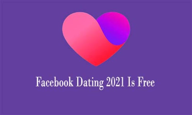 Facebook Dating 2021 Is Free