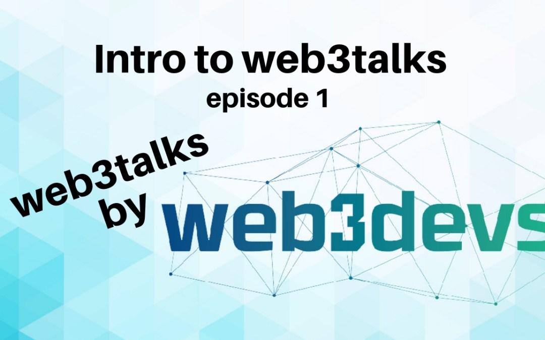 web3talks – Introduction Episode 1