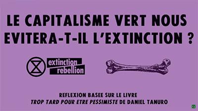 Vidéo de XR Poitiers «Le Capitalisme Vert nous sauvera t il de l'extinction ?» (partie 1)