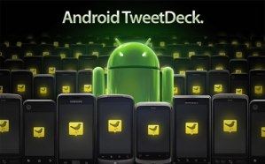Tweetdeck 1.0 para android ya disponible en el Android Market