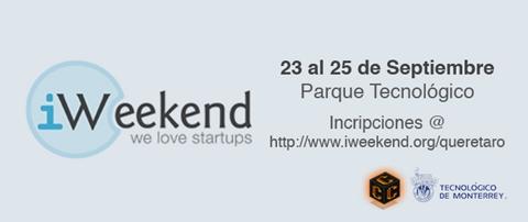 iWeekend Querétaro, tómate el fin de semana emprendiendo con tecnología - iweekend-queretaro-inscripciones