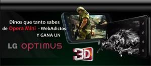 Gana un LG Optimus 3D en el reto Opera Mini – WebAdictos