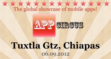 Turismo, educación, fotografía y lectura entre las Apps finalistas del AppCircus Tuxtla Gutiérrez 2012