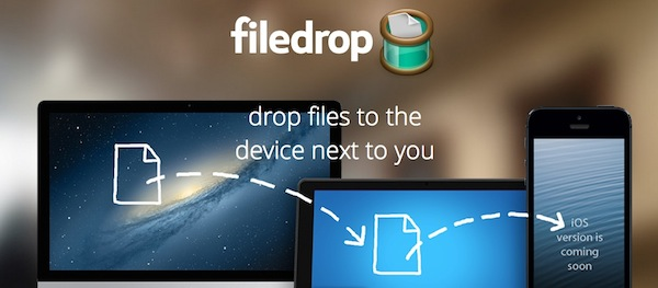 Filedrop, una genial aplicación para transferir archivos en Mac y PC - Filedrop