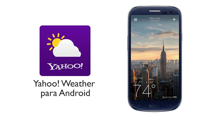 Yahoo! Weather para Android se actualiza con una bella e impresionante interfaz gráfica - Yahoo-weather-android