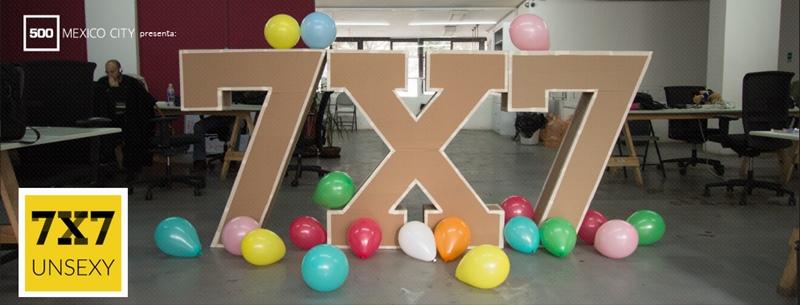7×7: Unsexy, experiencias de empresas que solucionan grandes dolores en el mercado - 7x7-unsexy-500-mexico-city