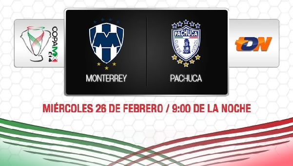 Monterrey vs Pachuca en vivo, Copa MX 2014 - monterrey-vs-pachuca-en-vivo-copa-mx