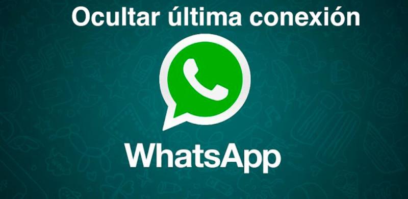 Cómo ocultar tu última conexión en WhatsApp - ocultar-conexion-whatsapp-800x390