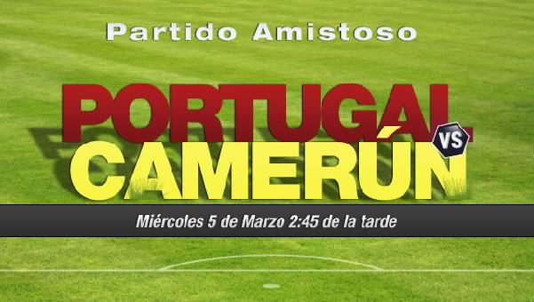 Portugal vs Camerún en vivo, Amistoso 2014 - portugal-vs-camerun-en-vivo-2014