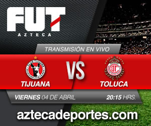 Toluca vs Tijuana en vivo, Jornada 14 Clausura 2014 - tijuana-vs-toluca-en-vivo-tv-azteca