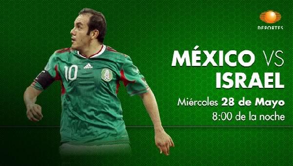 Cómo ver México vs Israel en vivo por internet, Amistoso Brasil 2014 - mexico-vs-israel-en-vivo-televisa