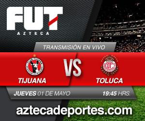 Tijuana vs Toluca en vivo, Liguilla Clausura 2014 - tijuana-vs-toluca-en-vivo-tv-azteca-liguilla-2014