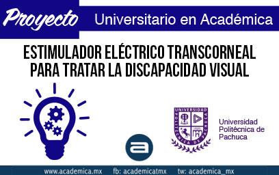 Estimulador Eléctrico Transcorneal: Ingeniería aplicada en el tratamiento de la discapacidad visual - proyecto-universitario-academica