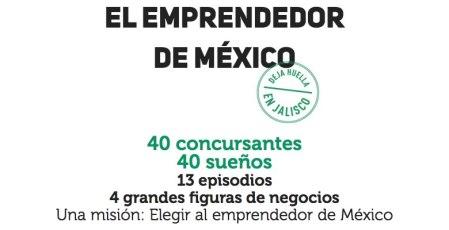 El emprendedor México, el reality de emprendimiento inicia este 19 de Agosto
