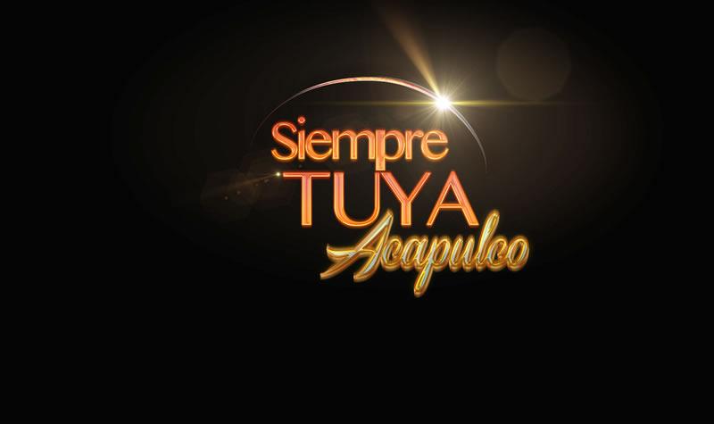 Gran Final de Siempre Tuya Acapulco - Final-de-Siempre-Tuya-Acapulco-TV-Azteca