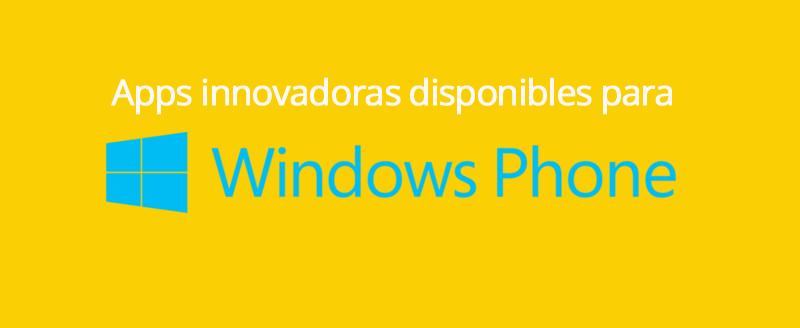 Apps innovadoras disponibles para Windows Phone - aplicaciones-para-windows-phone