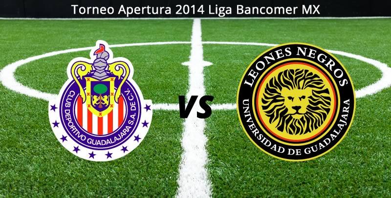 Chivas vs Leones Negros, Apertura 2014 Liga MX - Chivas-vs-Leones-Negros-UDG-en-vivo-Apertura-2014