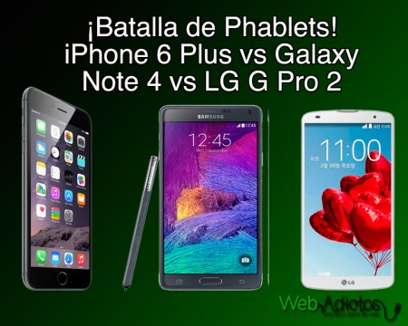 Comparativa iPhone 6 Plus Vs Samsung Galaxy Note 4 Vs LG G Pro 2 ¡Batalla de Phablets!