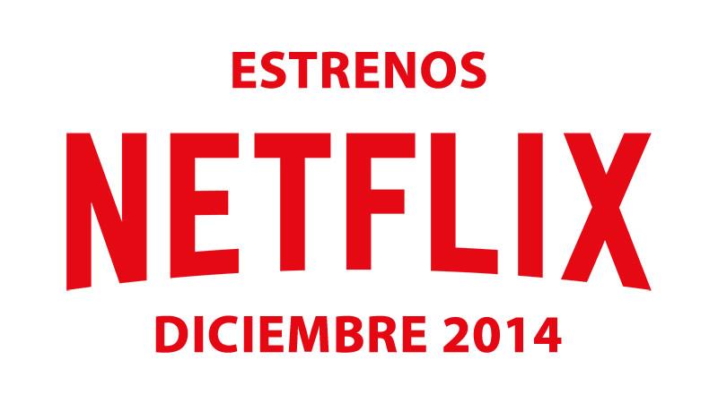 Conoce los estrenos de Netflix durante Diciembre - Estrenos-en-Netflix-Diciembre-2014