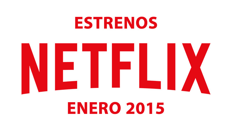 Conoce los estrenos de Netflix en enero de 2015 - Estrenos-en-Netflix-Enero-2015