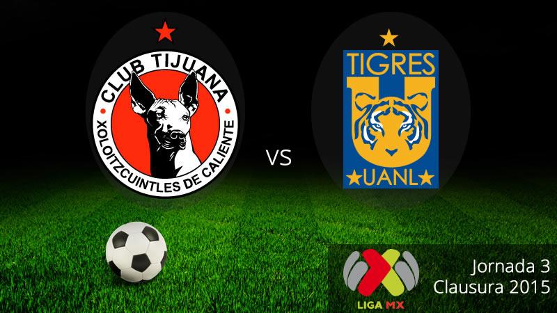 Tigres vs Tijuana, Jornada 3 del Clausura 2015 - Tigres-vs-Tijuana-en-vivo-Clausura-2015